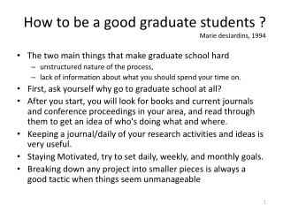 How to be a good graduate students ?  Marie desJardins, 1994
