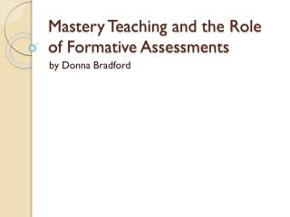 Mastery Teaching and the Role of Formative Assessments