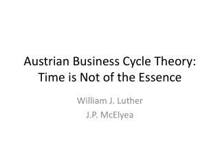 Austrian Business Cycle Theory: Time is Not of the Essence
