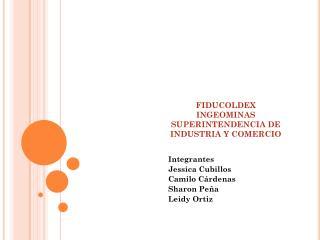 FIDUCOLDEX INGEOMINAS  SUPERINTENDENCIA DE INDUSTRIA Y COMERCIO