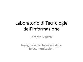 Laboratorio di Tecnologie dell�Informazione