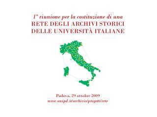 1 ª riunione per la costituzione di una RETE DEGLI ARCHIVI STORICI DELLE UNIVERSITÀ ITALIANE
