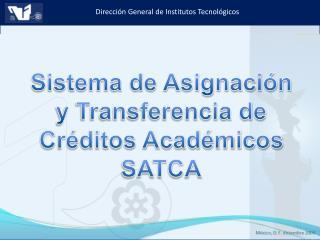 Sistema de Asignación y Transferencia de Créditos Académicos SATCA