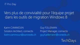 Vers plus de convivialité pour l'équipe  projet dans les outils de migration Windows 8