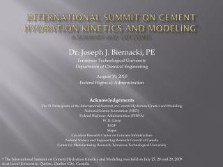 International Summit on Cement Hydration Kinetics and Modeling * a Summary and outcomes