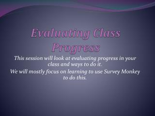 Evaluating Class Progress