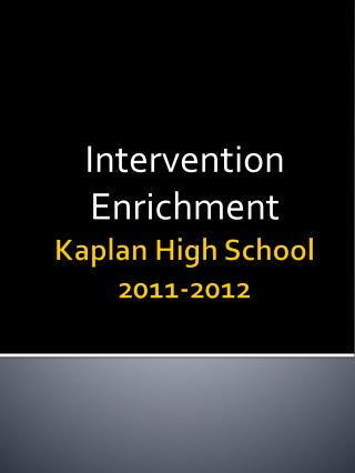 Kaplan High School 2011-2012