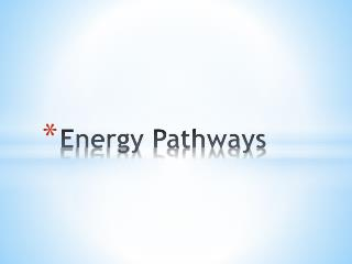 Energy Pathways