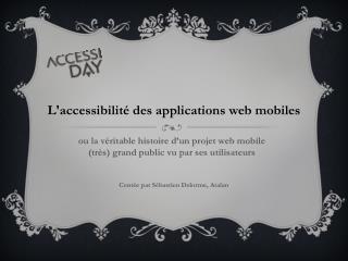 ou la v�ritable histoire d�un projet web mobile  (tr�s) grand public vu par ses utilisateurs