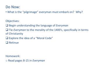 "Do Now: What is the ""pilgrimage"" everyman must embark on?  Why? Objectives:"