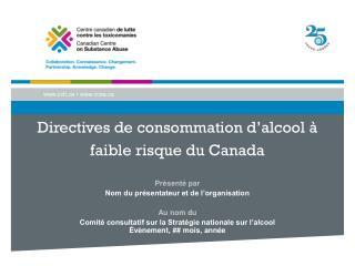 Directives de consommation d'alcool à  faible risque du Canada