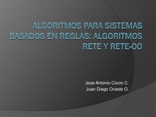 Algoritmos para sistemas basados en reglas: Algoritmos Rete y Rete-OO