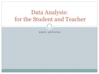 Data Analysis:  for the Student and Teacher