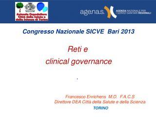 Congresso  N azionale SICVE  Bari 2013 Reti e clinical governance .