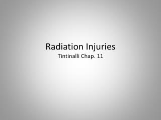 Radiation Injuries Tintinalli  Chap.  11