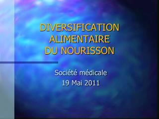 DIVERSIFICATION ALIMENTAIRE DU NOURISSON
