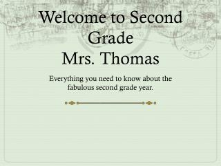 Welcome to Second Grade Mrs. Thomas