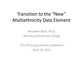 """Transition to the """"New""""  Multiethnicity  Data Element"""