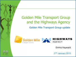 Golden Mile Transport Group and the Highways Agency  Golden Mile Transport Group update