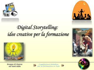 Digital Storytelling :  idee creative per la formazione