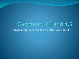 Geometry 4.4 and 4.5