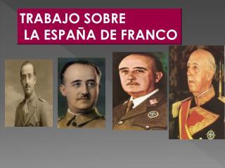 TRABAJO SOBRE  LA ESPAÑA DE FRANCO