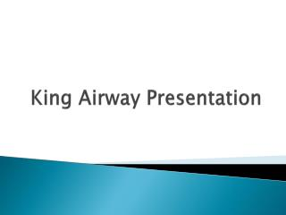 King Airway Presentation