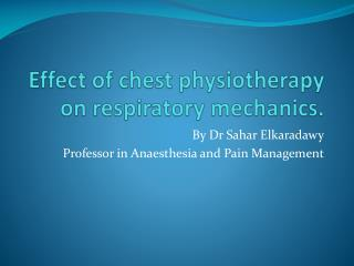 Effect of chest physiotherapy on respiratory mechanics.