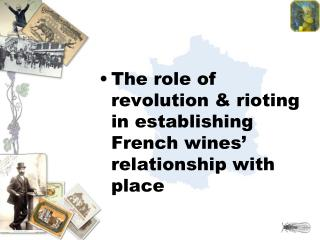 The role of revolution & rioting in establishing French wines' relationship with place