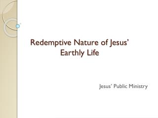 Redemptive Nature of Jesus' Earthly Life