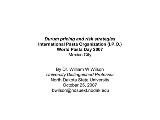 Durum pricing and risk strategies International Pasta Organization I.P.O.  World Pasta Day 2007 Mexico City