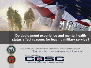 Do deployment experience and mental health status affect reasons for leaving military service?