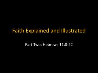 Faith Explained and Illustrated