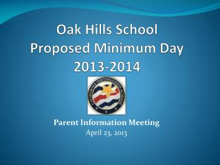Oak Hills School Proposed Minimum Day 2013-2014