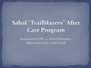 "Sabal ""Trailblazers"" After Care Program"
