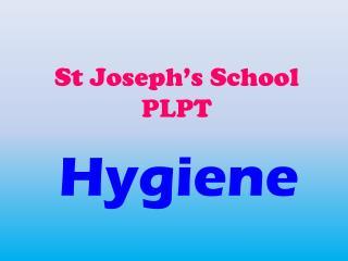 St Joseph�s School PLPT