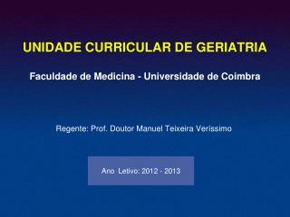 UNIDADE CURRICULAR DE GERIATRIA Faculdade de Medicina  - Universidade  de Coimbra