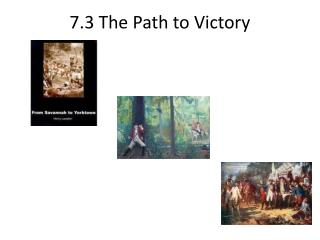 7.3 T he Path  to  Victory