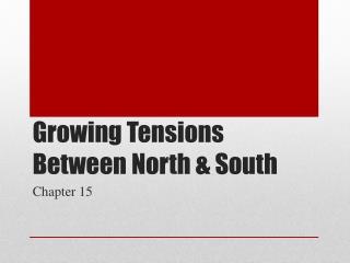 Growing Tensions Between North & South