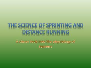 The Science of Sprinting and Distance Running