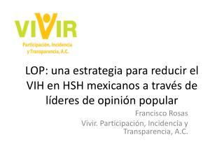 LOP: una estrategia para reducir el VIH en HSH mexicanos a través de líderes de opinión popular