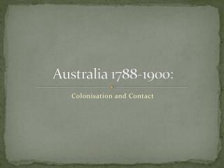 Australia 1788-1900: