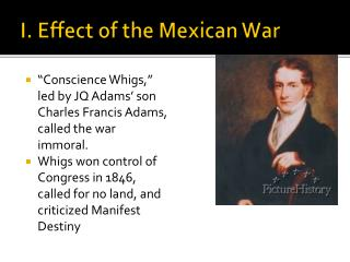 I. Effect of the Mexican War