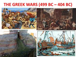 THE GREEK WARS (499 BC – 404 BC)
