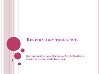 Respiratory therapist.