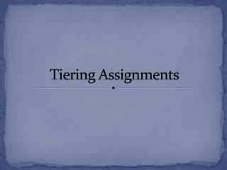 Tiering  Assignments