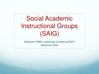 Social Academic Instructional Groups (SAIG)