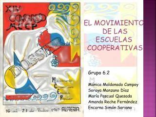 Grupo 6.2 Mónica Maldonado Campoy Soraya Manzano Díaz María Pascual Quesada