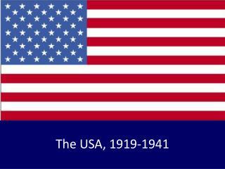 The USA, 1919-1941