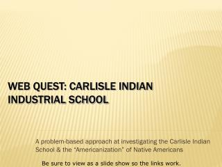 Web Quest: Carlisle Indian Industrial School